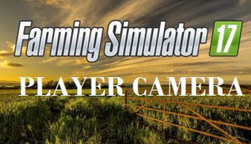 Player Camera V 1 0 LS 2017 - Farming Simulator 17 mod / FS